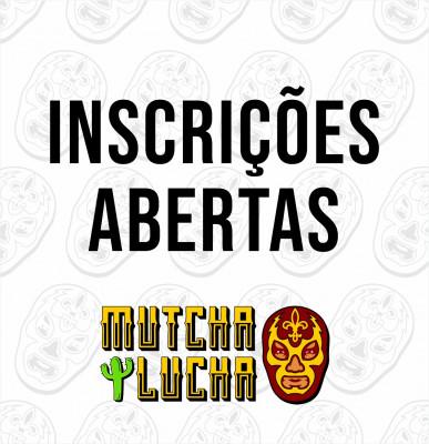 Mutcha-Lucha - Inscrições Abertas