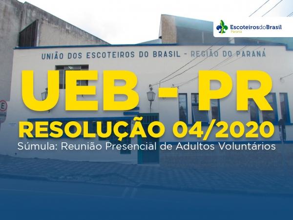 RESOLUÇÃO UEB/PR Nº 04/2020 -Reunião Presencial de Adultos Voluntários