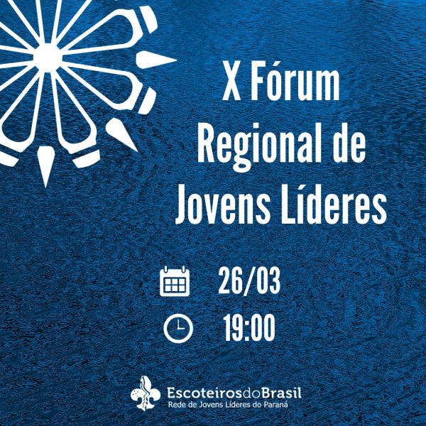 X FÓRUM REGIONAL DE JOVENS LÍDERES - PR